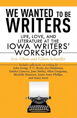We Wanted To Be Writers by Eric Olsen and Glenn Schaeffer